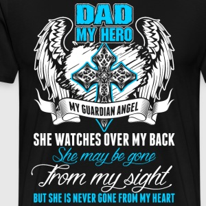 Dad My Hero My Guardian Angel T-Shirts - Men's Premium T-Shirt