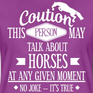 This person talk about Horses! T-Shirts - Women's Premium T-Shirt