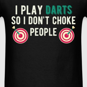 Darts - I play darts so I don't choke people - Men's T-Shirt