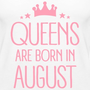 Queens Are Born In August Tanks - Women's Premium Tank Top