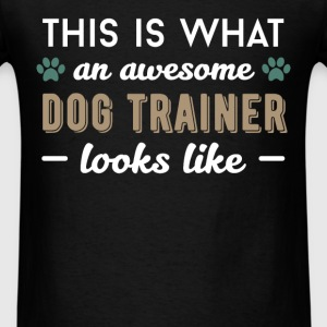 Dog trainer - This is what an awesome dog trainer  - Men's T-Shirt