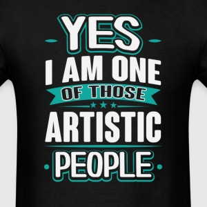 Artistic Yes I am One of Those People T-Shirt T-Shirts - Men's T-Shirt