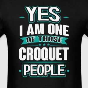 Croquet Yes I am One of Those People T-Shirt T-Shirts - Men's T-Shirt