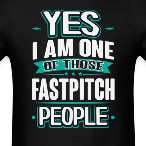 Fastpitch Yes I am One of Those People T-Shirt T-Shirts - Men's T-Shirt