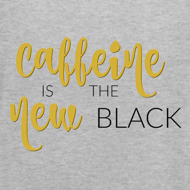 Caffeine is the New Black