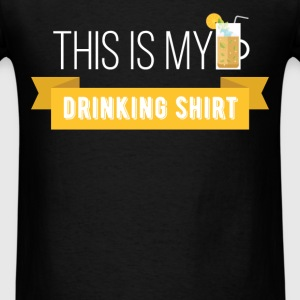 Drinking - This is my drinking shirt - Men's T-Shirt