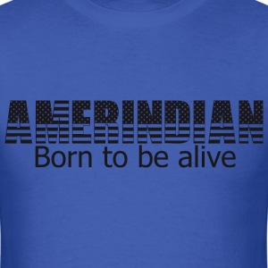 Born to be alive - Men's T-Shirt