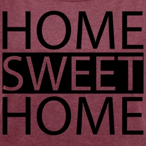 Home sweet home - Women´s Rolled Sleeve Boxy T-Shirt