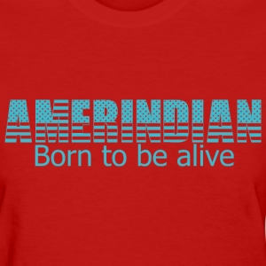 Born to be alive - Women's T-Shirt