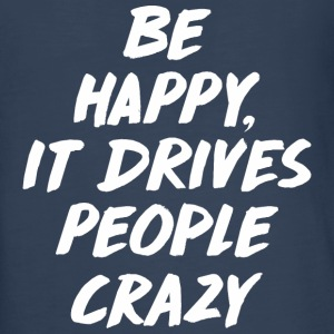 Be Happy it Drives People Kids' Shirts - Kids' Premium Long Sleeve T-Shirt