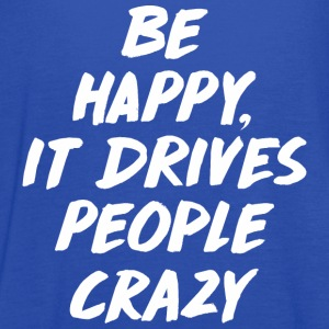 Be Happy it Drives People Tanks - Women's Flowy Tank Top by Bella