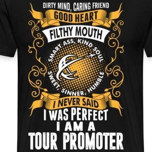 I Was Perfect I Am A Tour Promoter T-Shirts - Men's Premium T-Shirt