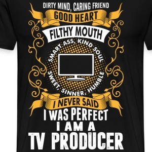 I Was Perfect I Am A TV Producer T-Shirts - Men's Premium T-Shirt