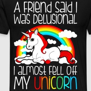 I Almost Fell Off My Unicorn T-Shirts - Men's Premium T-Shirt