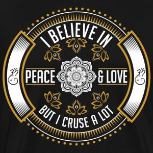 I Believe In Peace And Love But I Curse A Lot Yoga T-Shirts - Men's Premium T-Shirt