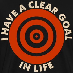 I Have A Clear Goal In Life T-Shirts - Men's Premium T-Shirt