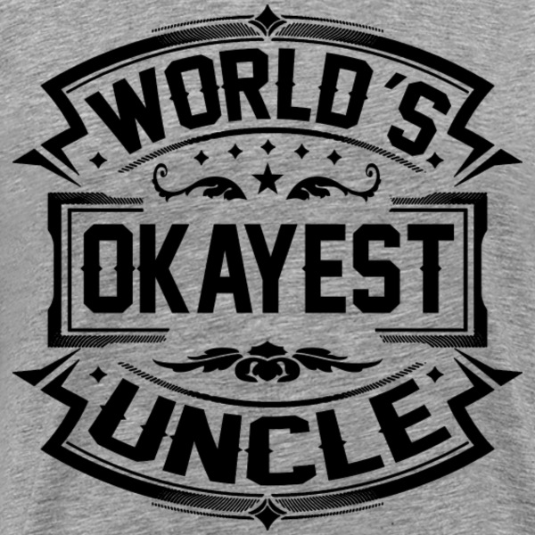 Worlds Okayest Uncle T-Shirts - Men's Premium T-Shirt