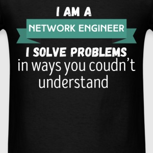 Network engineer - I am a Network engineer I solve - Men's T-Shirt
