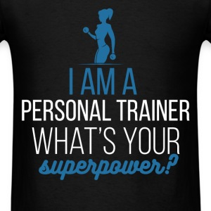 Personal Trainer - I am a personal trainer. What's - Men's T-Shirt