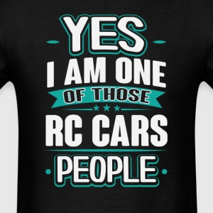 Rc Cars Yes I am One of Those People T-Shirt T-Shirts - Men's T-Shirt