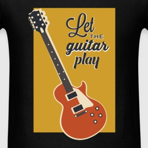 Guitar - Let the guitar play - Men's T-Shirt
