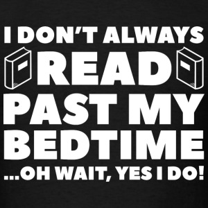 Read Past My Bedtime - Men's T-Shirt