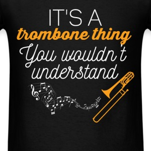Trombones - It's a trombone thing You wouldn't und - Men's T-Shirt