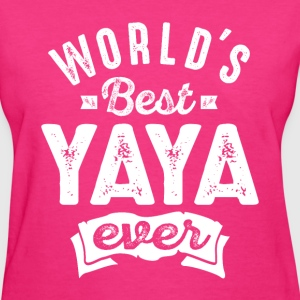 World's Best Yaya Ever - Women's T-Shirt