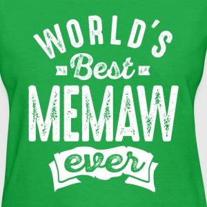 World's Best Memaw Ever - Women's T-Shirt