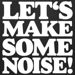 Let's make some noise tote bag - Tote Bag