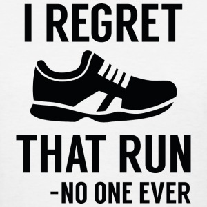 I Regret That Run - Women's T-Shirt