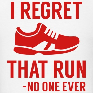 I Regret That Run - Men's T-Shirt