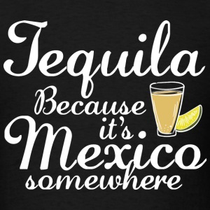 Tequila - Men's T-Shirt