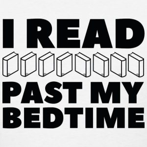 I Read Past My Bedtime - Women's T-Shirt