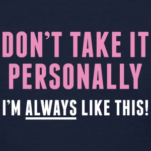 Don't Take It Personally - Women's T-Shirt