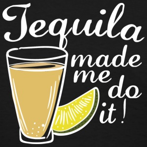 Tequila Made Me Do It - Women's T-Shirt
