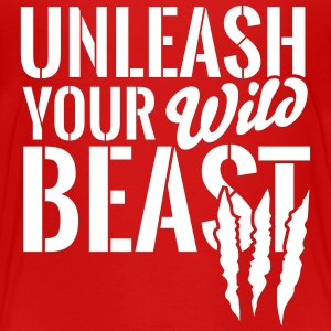 Unleash your wild beast Baby & Toddler Shirts - Toddler Premium T-Shirt