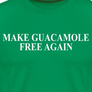 Make Guacamole Free Again T-Shirts - Men's Premium T-Shirt