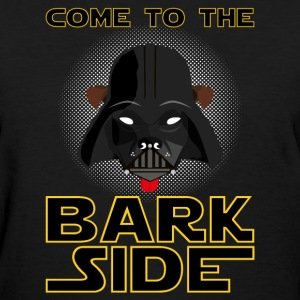 Come to the Bark Side T-Shirts - Women's T-Shirt