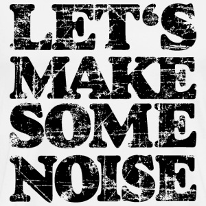 LET'S MAKE SOME NOISE (Vintage/Black) S-5X T-Shirt - Men's Premium T-Shirt