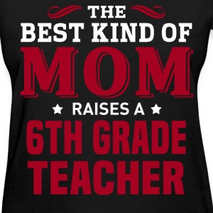 6th Grade Teacher MOM - Women's T-Shirt