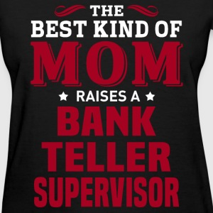 Bank Teller Supervisor MOM - Women's T-Shirt