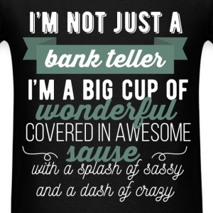 Bank Teller - I'm not just a bank teller I'm a big - Men's T-Shirt