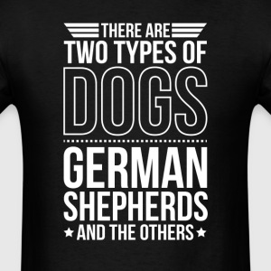 German Shepherd There Are 2 Types Of Dogs T-Shirts - Men's T-Shirt