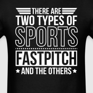 Fastpitch There Are 2 Types Of Sports T-Shirts - Men's T-Shirt