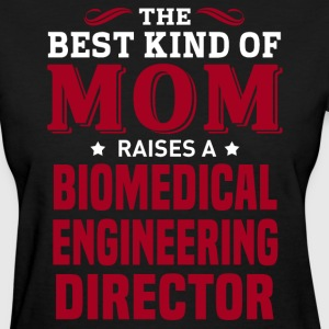 Biomedical Engineering Director MOM - Women's T-Shirt