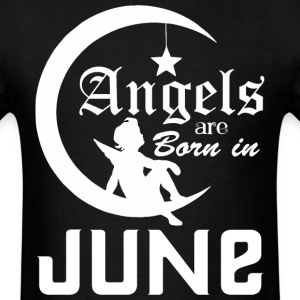 Angels are Born in June - Men's T-Shirt