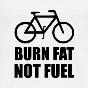 Burn Fat Not Fuel Bike - Men's Premium T-Shirt