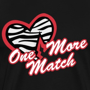 One More Match T-Shirts - Men's Premium T-Shirt