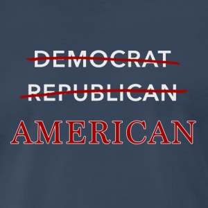 American (not democrat or republican) - Men's Premium T-Shirt